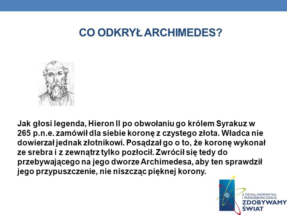 GĘSTOŚĆ NA PRZESTRZENI DZIEJÓW Gęstością zajmowali się m.in. : Archimedes – zauważył, że ciała zanurzone w cieczy wydają się lżejsze. Korona, niby szc