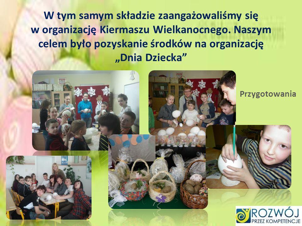 W tym samym składzie zaangażowaliśmy się w organizację Kiermaszu Wielkanocnego. Naszym celem było pozyskanie środków na organizację Dnia Dziecka Przyg