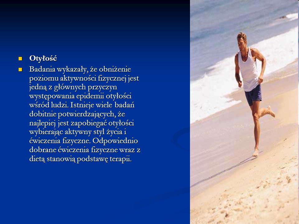 Otyłość Otyłość Badania wykazały, że obniżenie poziomu aktywności fizycznej jest jedną z głównych przyczyn występowania epidemii otyłości wśród ludzi.