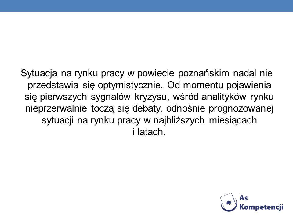 Sytuacja na rynku pracy w powiecie poznańskim nadal nie przedstawia się optymistycznie.