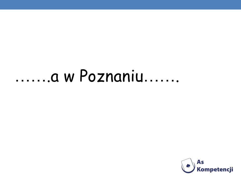 …….a w Poznaniu …….