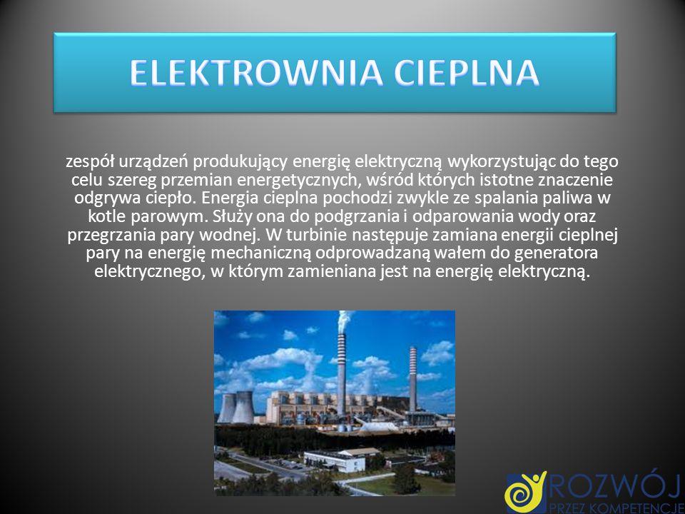 zespół urządzeń produkujący energię elektryczną wykorzystując do tego celu szereg przemian energetycznych, wśród których istotne znaczenie odgrywa cie