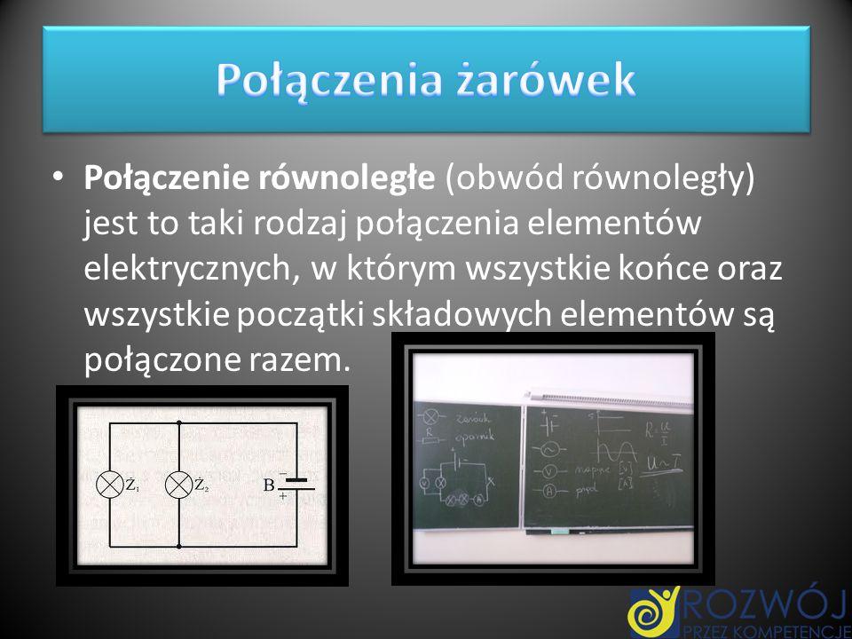 Połączenie równoległe (obwód równoległy) jest to taki rodzaj połączenia elementów elektrycznych, w którym wszystkie końce oraz wszystkie początki skła