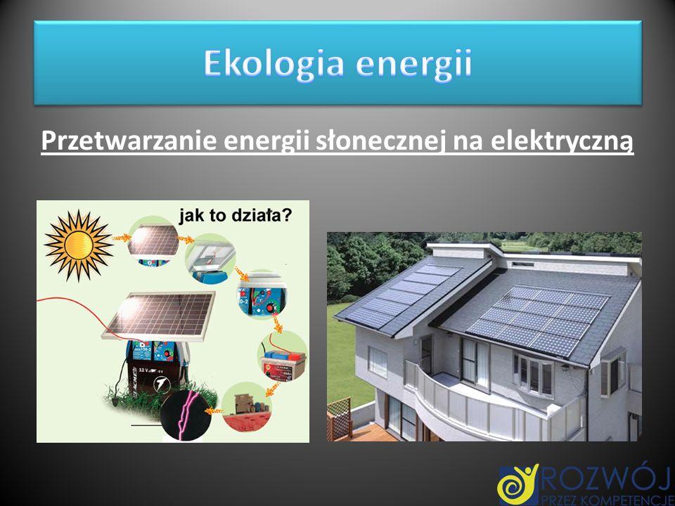 Przetwarzanie energii słonecznej na elektryczną