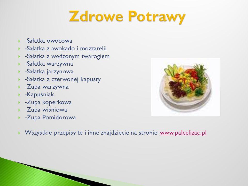 -Sałatka owocowa -Sałatka z awokado i mozzarelii -Sałatka z wędzonym twarogiem -Sałatka warzywna -Sałatka jarzynowa -Sałatka z czerwonej kapusty -Zupa