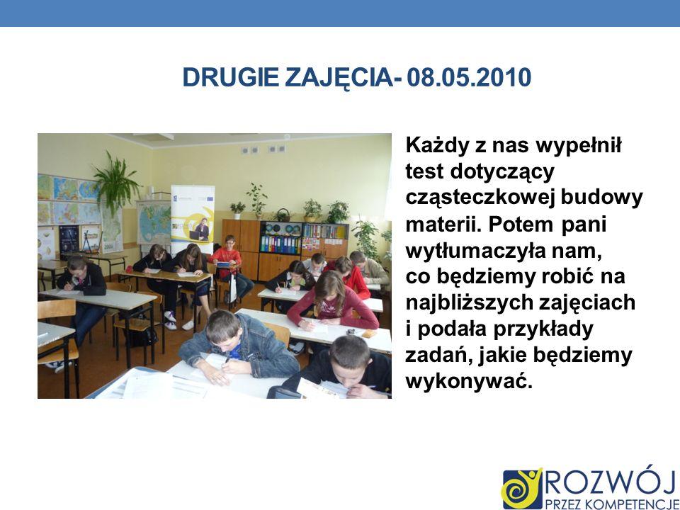 DRUGIE ZAJĘCIA- 08.05.2010 Każdy z nas wypełnił test dotyczący cząsteczkowej budowy materii.