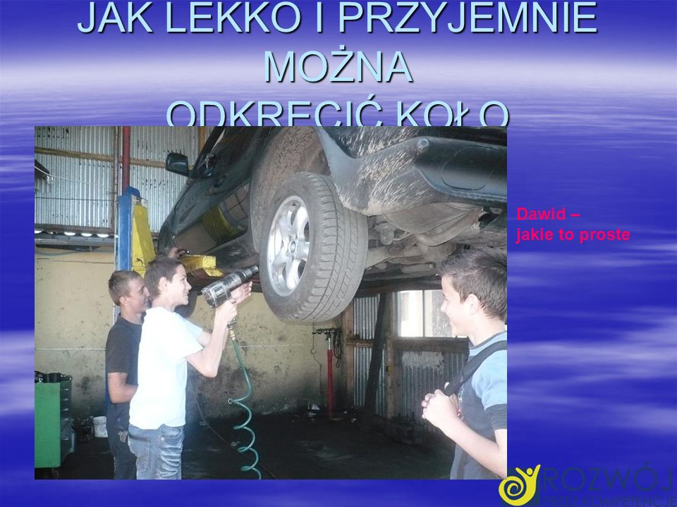 Całkiem lekko mogę podnieść samochód Patrycja bawi się A jednocześnie podnosi jednym guzikiem samochód