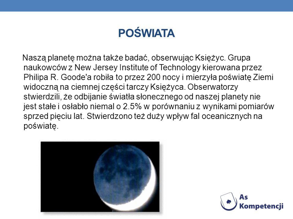 POŚWIATA Naszą planetę można także badać, obserwując Księżyc.