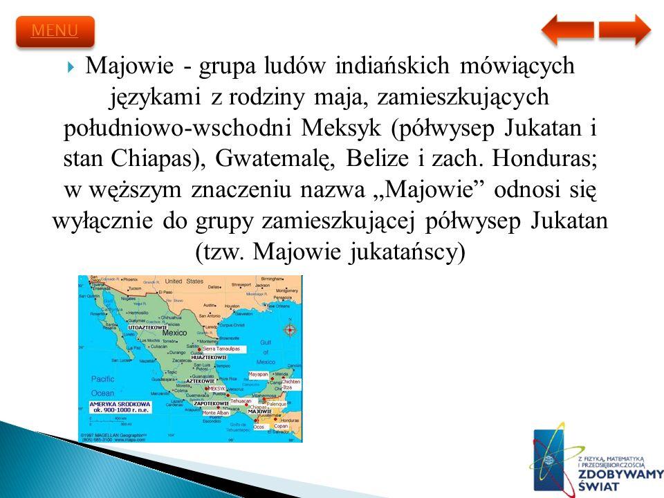 Majowie - grupa ludów indiańskich mówiących językami z rodziny maja, zamieszkujących południowo-wschodni Meksyk (półwysep Jukatan i stan Chiapas), Gwa