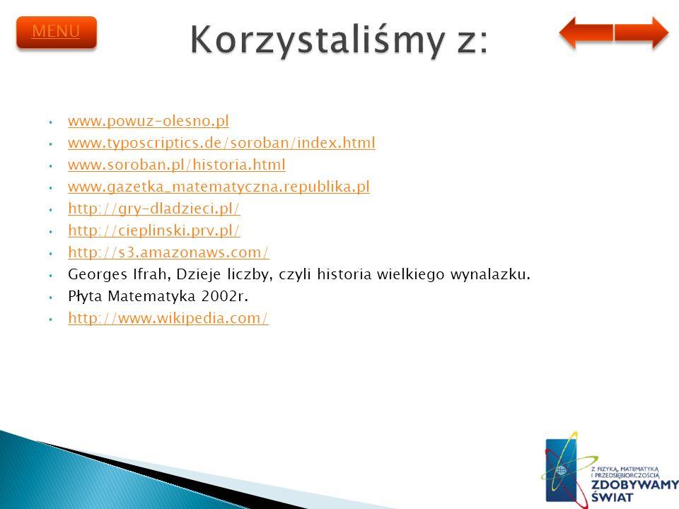 www.powuz-olesno.pl www.typoscriptics.de/soroban/index.html www.soroban.pl/historia.html www.gazetka_matematyczna.republika.pl http://gry-dladzieci.pl