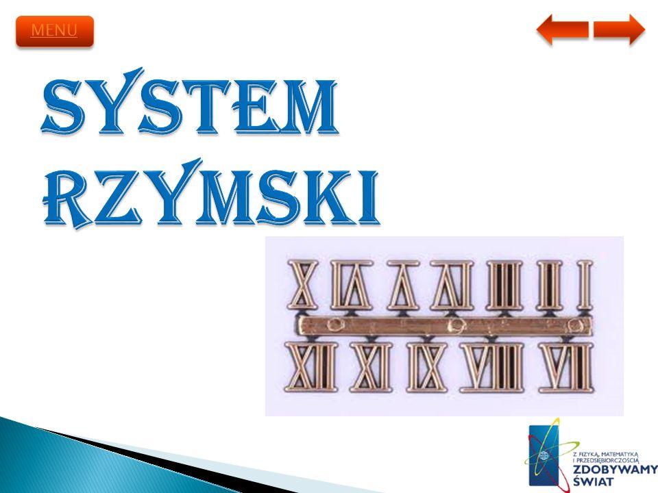 System rzymski zapisywania liczb wykorzystuje cyfry pochodzenia etruskiego, które Rzymianie przejęli i zmodyfikowali ok.