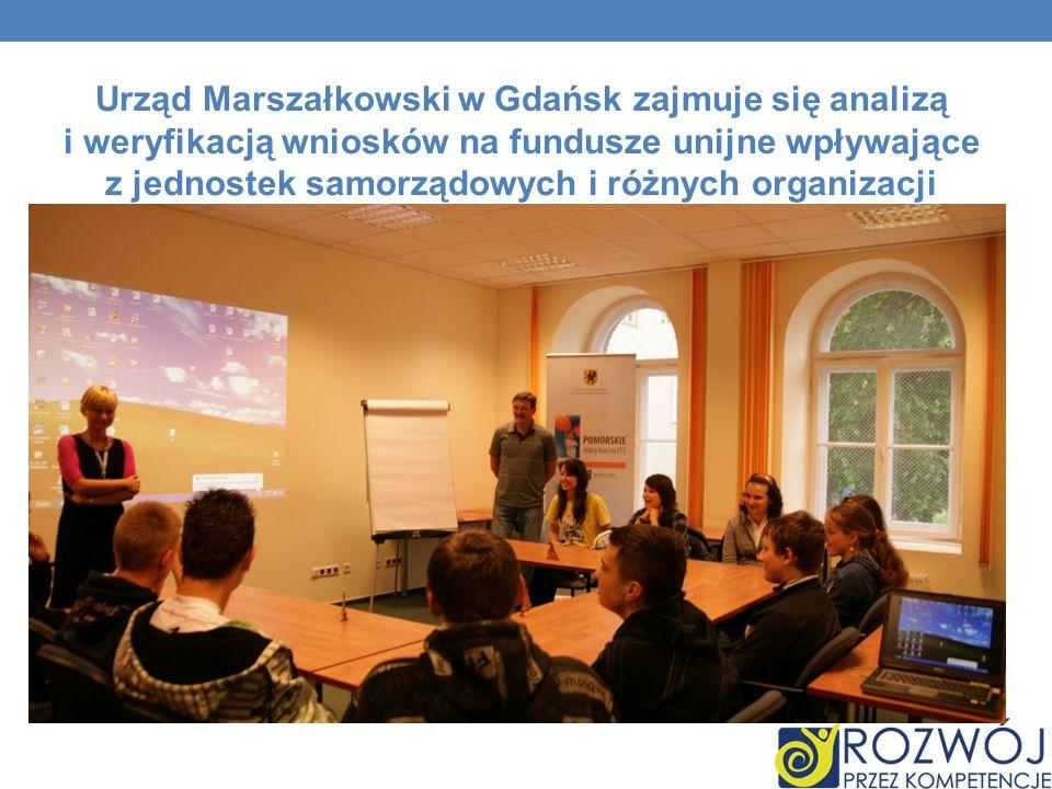 Urząd Marszałkowski w Gdańsk zajmuje się analizą i weryfikacją wniosków na fundusze unijne wpływające z jednostek samorządowych i różnych organizacji