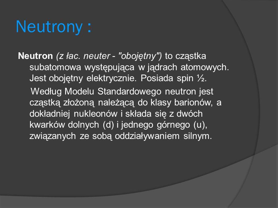 Neutrony : Neutron (z łac.