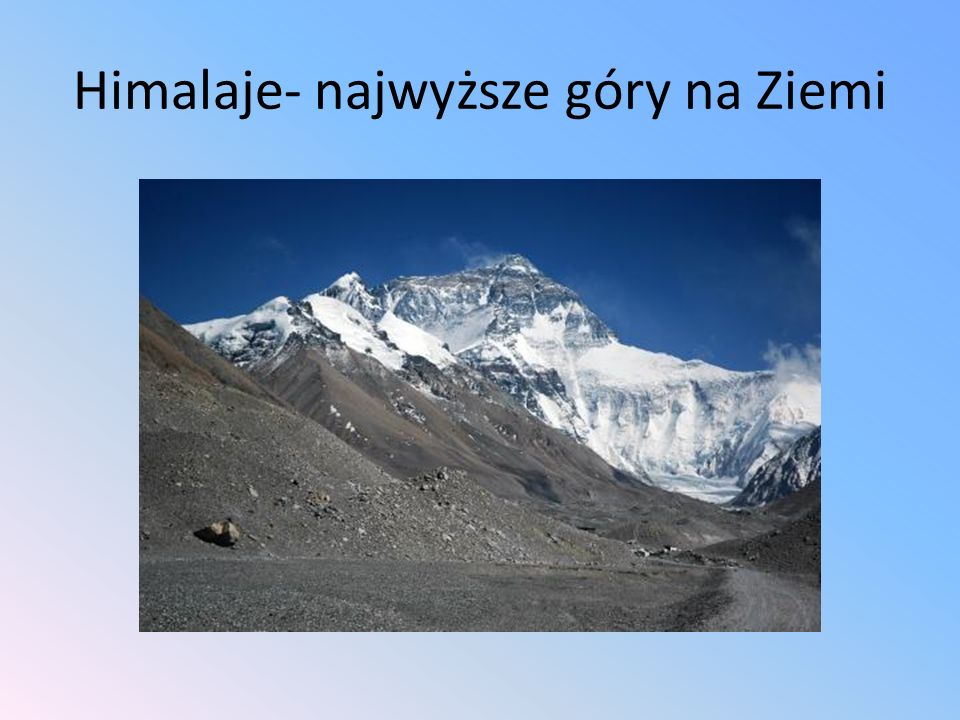 Himalaje- najwyższe góry na Ziemi
