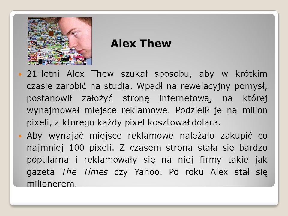 21-letni Alex Thew szukał sposobu, aby w krótkim czasie zarobić na studia.