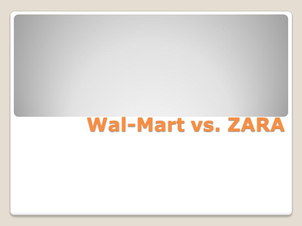 Wal-Mart vs. ZARA