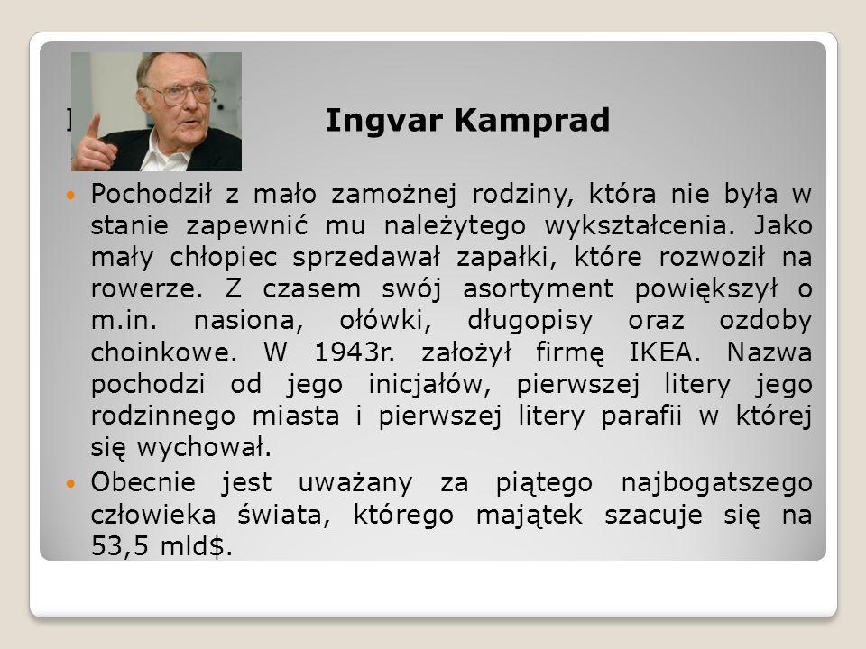 InIngvar Kamprad Pochodził z mało zamożnej rodziny, która nie była w stanie zapewnić mu należytego wykształcenia.