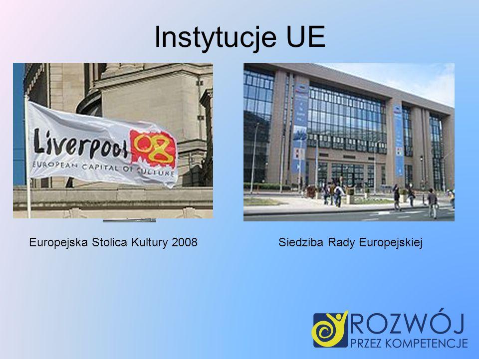 Siedziba Rady Europejskiej Europejska Stolica Kultury 2008 Instytucje UE