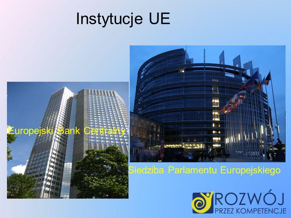 Europejski Bank Centralny Siedziba Parlamentu Europejskiego Instytucje UE