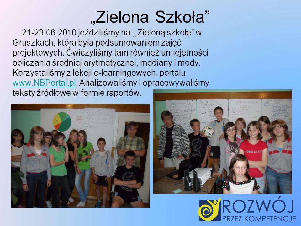 21-23.06.2010 jeździliśmy na,,Zieloną szkołę w Gruszkach, która była podsumowaniem zajęć projektowych.