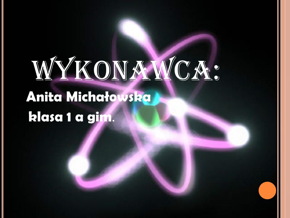 Wykonawca: Anita Michałowska klasa 1 a gim.