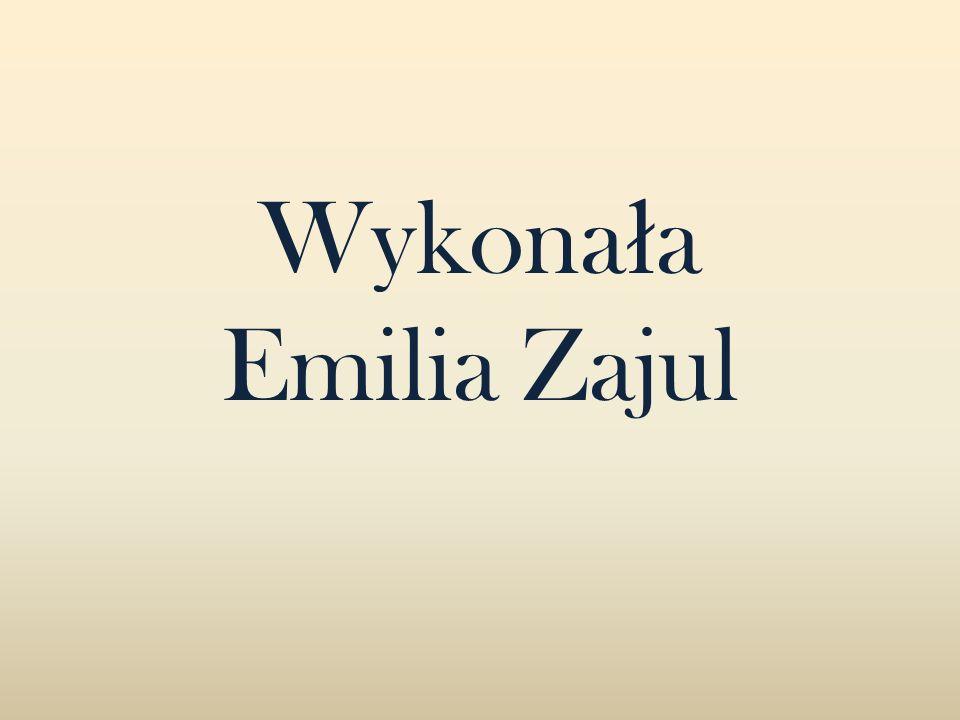 Wykona ł a Emilia Zajul