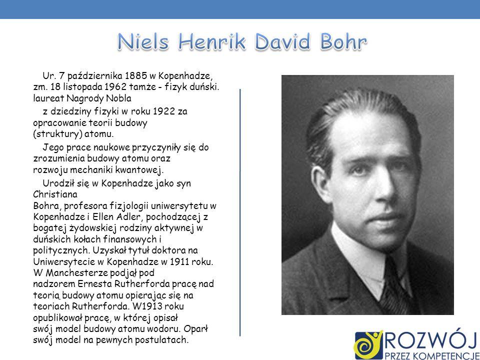 Ur. 7 października 1885 w Kopenhadze, zm. 18 listopada 1962 tamże - fizyk duński. laureat Nagrody Nobla z dziedziny fizyki w roku 1922 za opracowanie