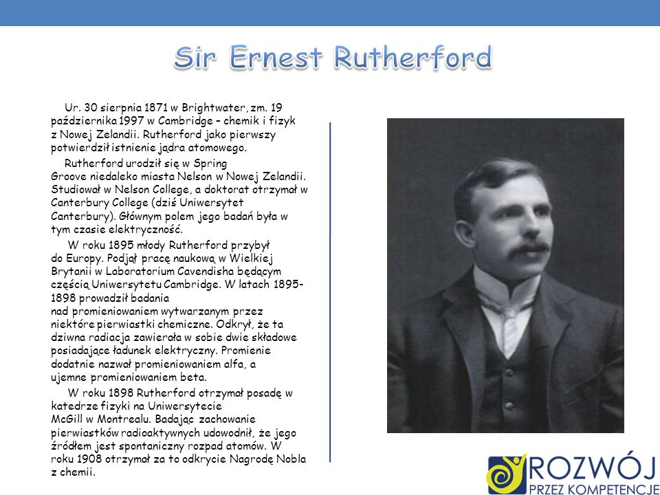 Ur. 30 sierpnia 1871 w Brightwater, zm. 19 października 1997 w Cambridge – chemik i fizyk z Nowej Zelandii. Rutherford jako pierwszy potwierdził istni