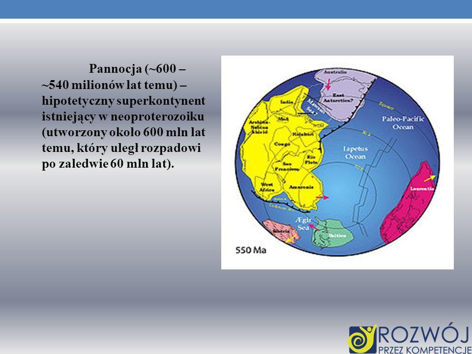 Pannocja (~600 – ~540 milionów lat temu) – hipotetyczny superkontynent istniejący w neoproterozoiku (utworzony około 600 mln lat temu, który uległ roz
