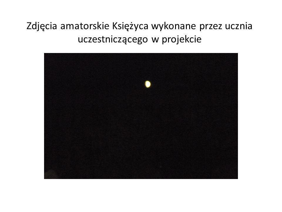 Zdjęcia amatorskie Księżyca wykonane przez ucznia uczestniczącego w projekcie
