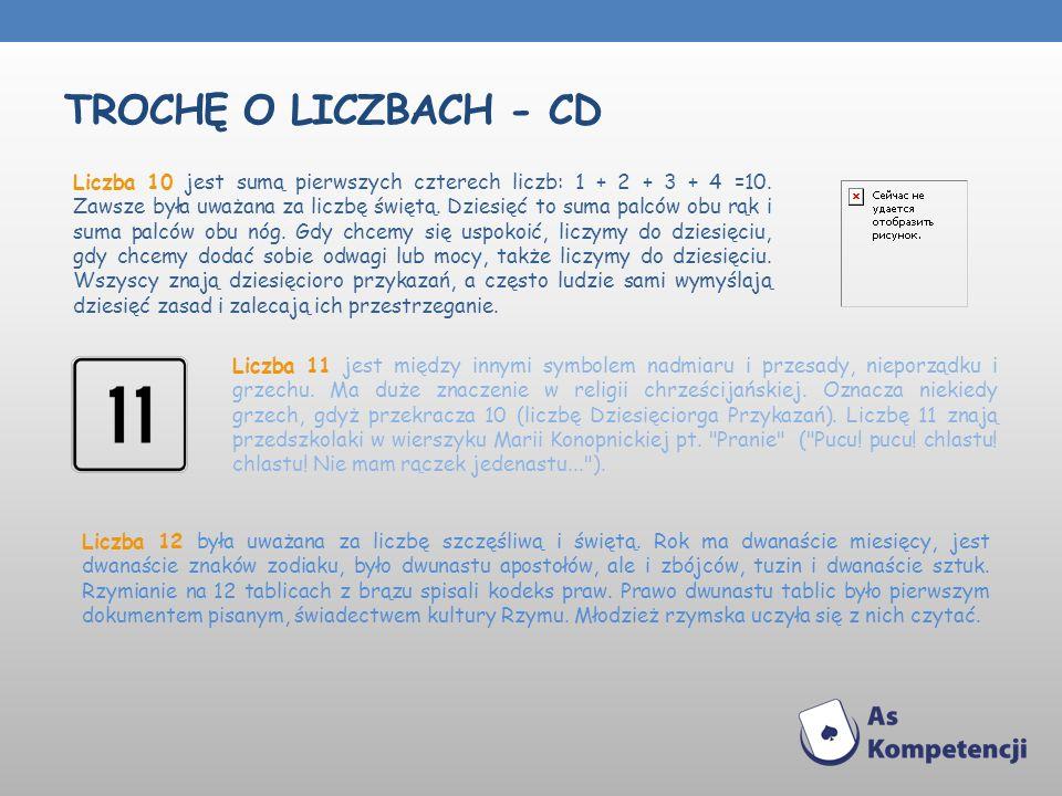 TROCHĘ O LICZBACH - CD Liczba 11 jest między innymi symbolem nadmiaru i przesady, nieporządku i grzechu. Ma duże znaczenie w religii chrześcijańskiej.