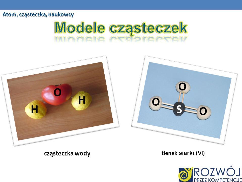 Atom, cząsteczka, naukowcy tlenek siarki (VI) cząsteczka wody O H HS O O O