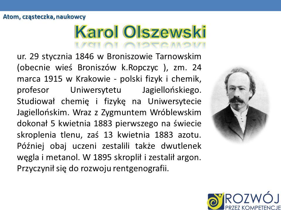 ur.29 stycznia 1846 w Broniszowie Tarnowskim (obecnie wieś Broniszów k.Ropczyc ), zm.