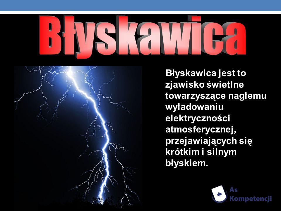 Błyskawica jest to zjawisko świetlne towarzyszące nagłemu wyładowaniu elektryczności atmosferycznej, przejawiających się krótkim i silnym błyskiem.