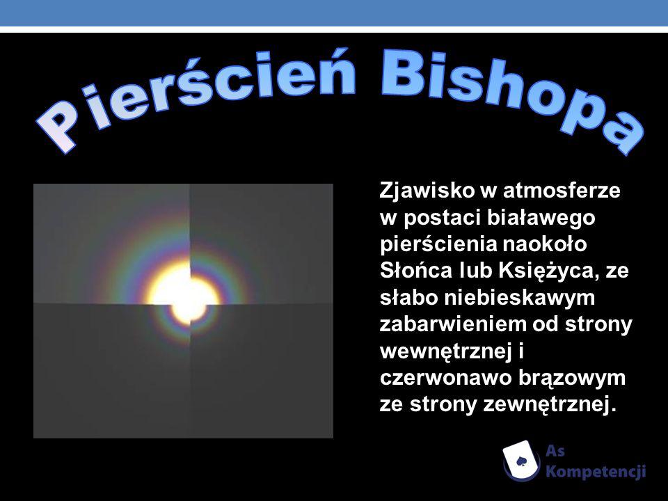Zjawisko w atmosferze w postaci białawego pierścienia naokoło Słońca lub Księżyca, ze słabo niebieskawym zabarwieniem od strony wewnętrznej i czerwona