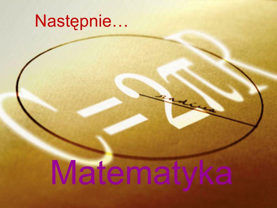 Następnie… Matematyka
