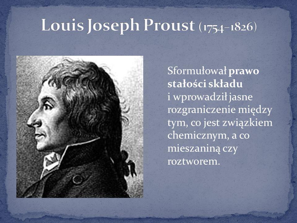 Sformułował prawo stałości składu i wprowadził jasne rozgraniczenie między tym, co jest związkiem chemicznym, a co mieszaniną czy roztworem.