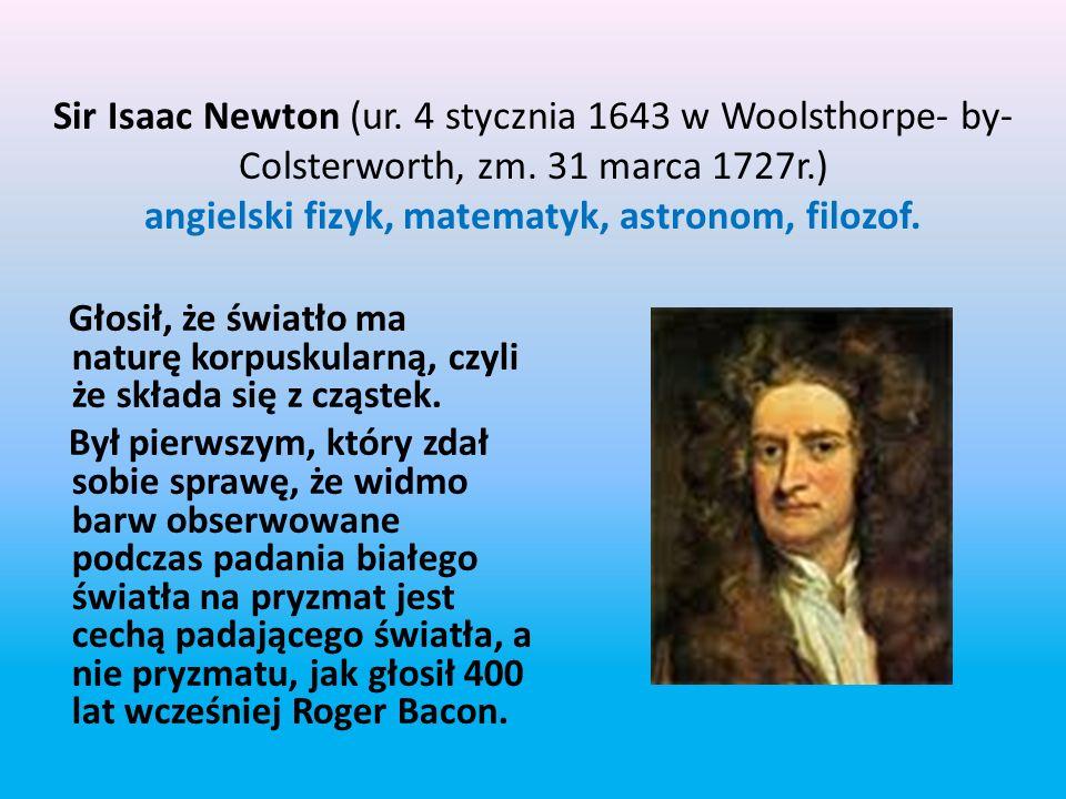 Christiaan Huygens (ur. 14kwietnia 1629 w Hadze, zm. 8 lipca 1695r.) holenderski matematyk, fizyk oraz astronom. Na polu fizyki prowadził szereg prac
