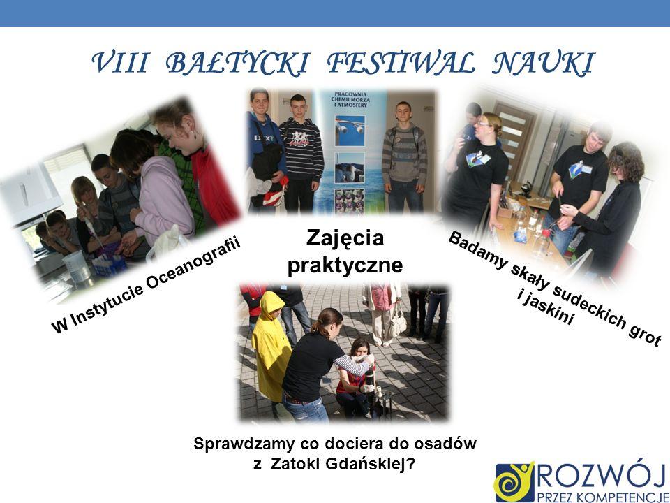 VIII BAŁTYCKI FESTIWAL NAUKI W Instytucie Oceanografii Sprawdzamy co dociera do osadów z Zatoki Gdańskiej.