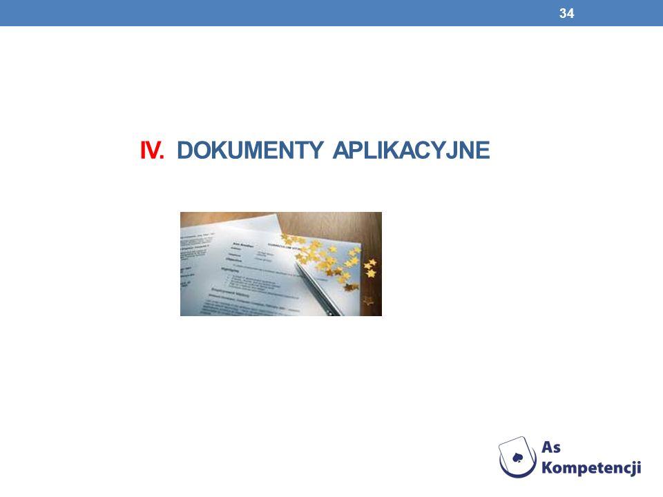 IV. DOKUMENTY APLIKACYJNE 34