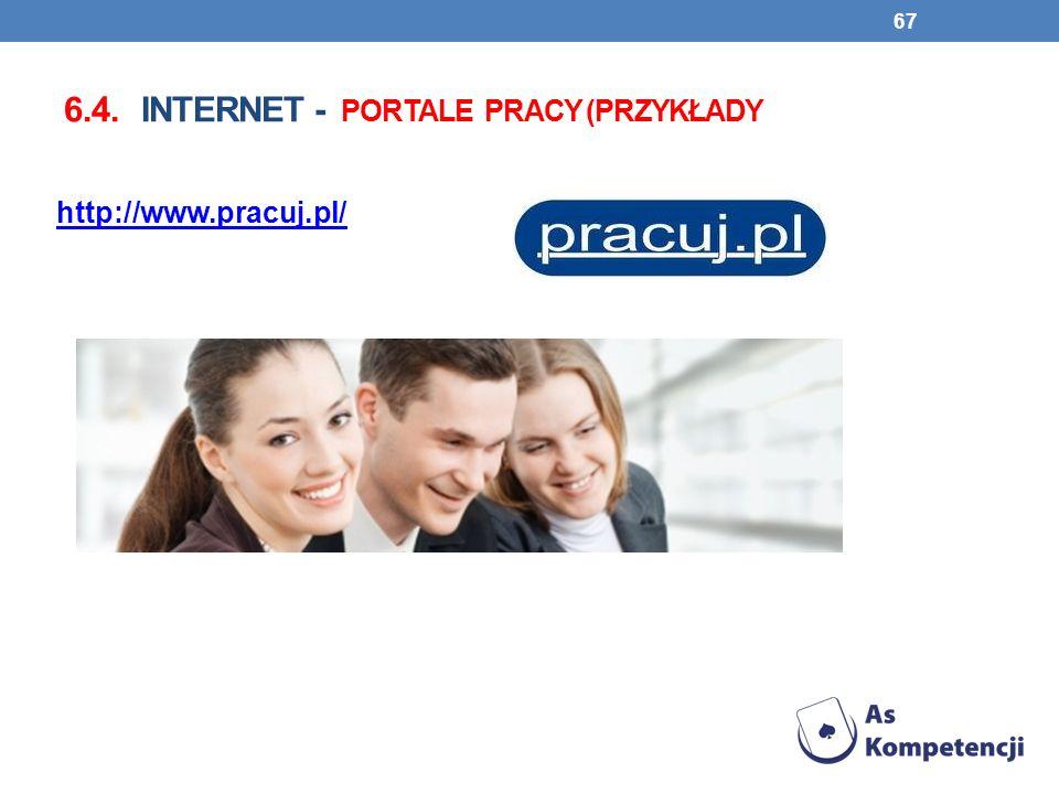 6.4. INTERNET - PORTALE PRACY (PRZYKŁADY 67 http://www.pracuj.pl/