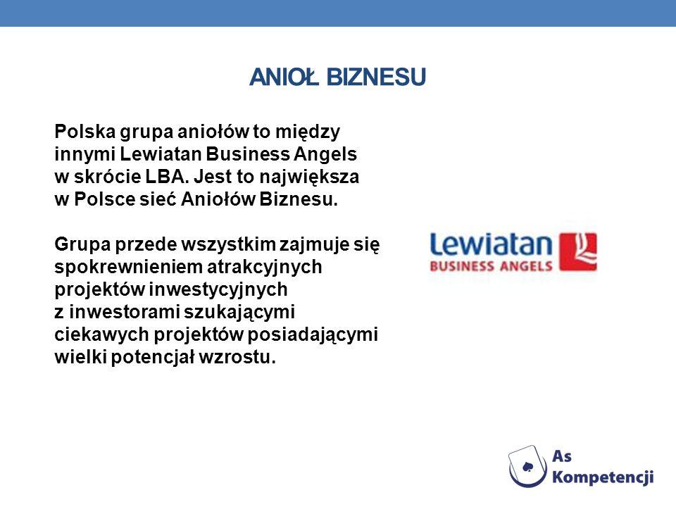 Polska grupa aniołów to między innymi Lewiatan Business Angels w skrócie LBA. Jest to największa w Polsce sieć Aniołów Biznesu. Grupa przede wszystkim