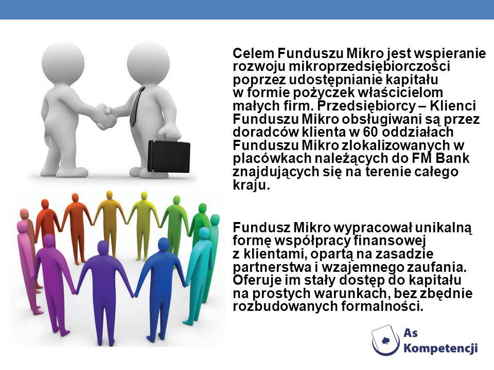 Celem Funduszu Mikro jest wspieranie rozwoju mikroprzedsiębiorczości poprzez udostępnianie kapitału w formie pożyczek właścicielom małych firm. Przeds