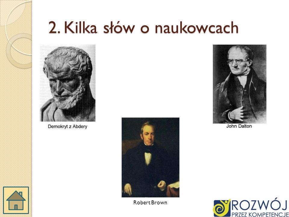 2. Kilka słów o naukowcach Robert Brown