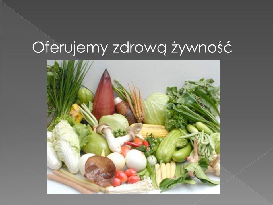 Oferujemy zdrową żywność