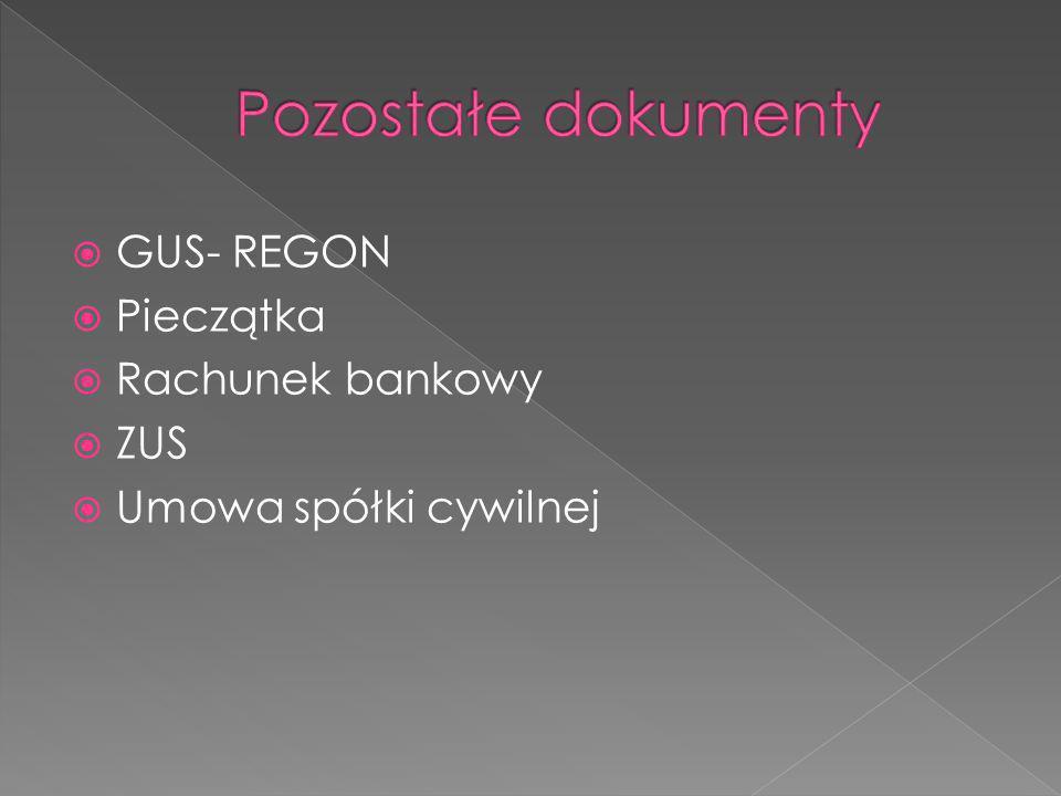GUS- REGON Pieczątka Rachunek bankowy ZUS Umowa spółki cywilnej