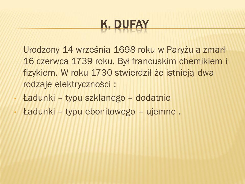 Urodzony 14 września 1698 roku w Paryżu a zmarł 16 czerwca 1739 roku. Był francuskim chemikiem i fizykiem. W roku 1730 stwierdził że istnieją dwa rodz