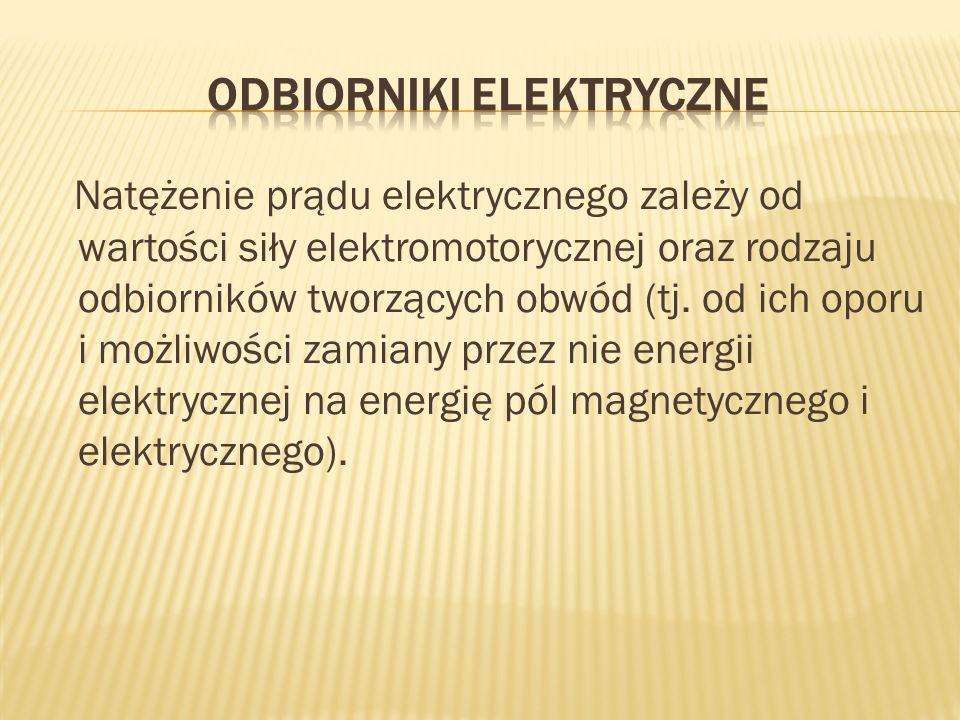Natężenie prądu elektrycznego zależy od wartości siły elektromotorycznej oraz rodzaju odbiorników tworzących obwód (tj. od ich oporu i możliwości zami