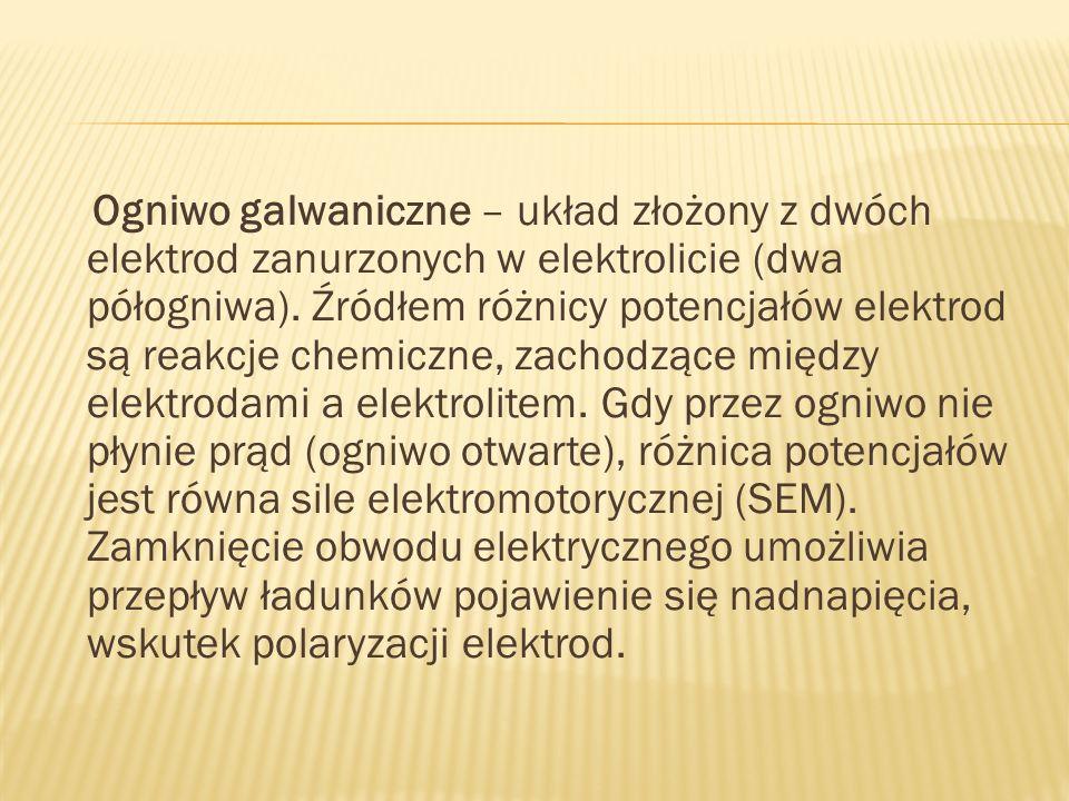 Ogniwo galwaniczne – układ złożony z dwóch elektrod zanurzonych w elektrolicie (dwa półogniwa). Źródłem różnicy potencjałów elektrod są reakcje chemic