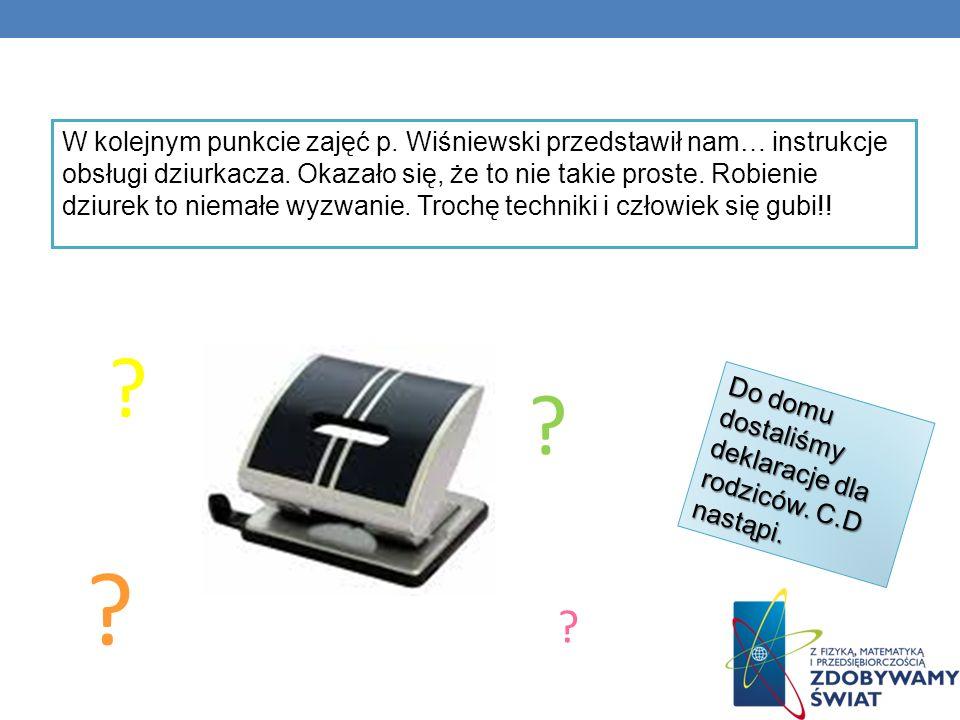W kolejnym punkcie zajęć p. Wiśniewski przedstawił nam… instrukcje obsługi dziurkacza. Okazało się, że to nie takie proste. Robienie dziurek to niemał